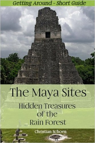 Hidden Treasures of the Rain Forest - The Maya Sites as book or eBook